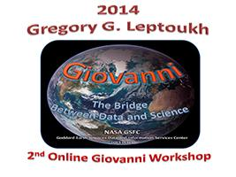 2014 Gregory G. Leptoukh 2nd Online Giovanni Workshop