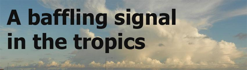 A baffling signal in the tropics - SOP 2014